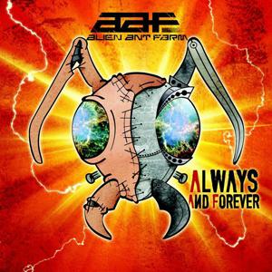 alien ant farm always and forever