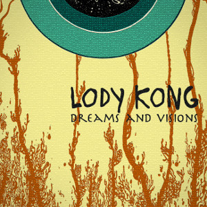 lody kong dreams and visions