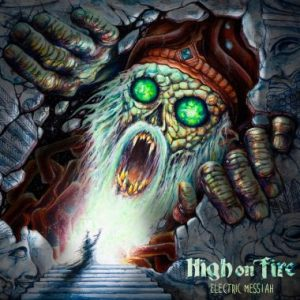 high on fire electric messiah
