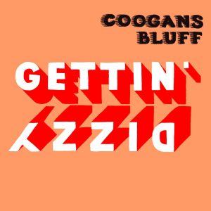 coogans bluff gettin dizzy